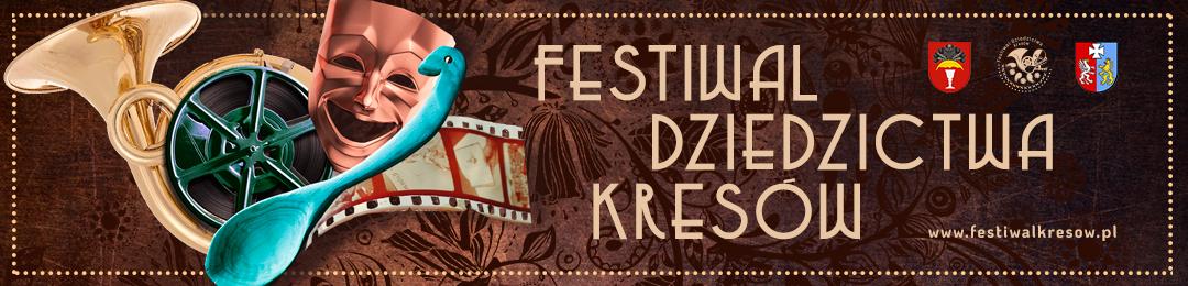 Festiwal Dziedzictwa Kresów - www.festiwalkresow.pl